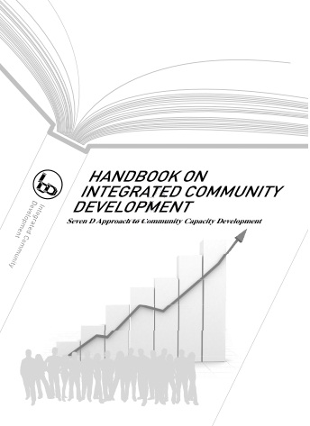 Handbook on Integrated Community Development Seven D Approach to Community Capacity Development