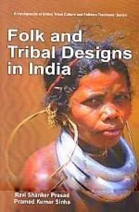 Encyclopaedia Of Indian Tribal Culture And Folklore Traditions-Vol-13 ( Folk And Tribal Designs In India )