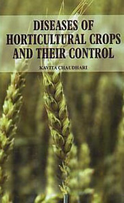 Diseases of Horticultural Crops and their Control