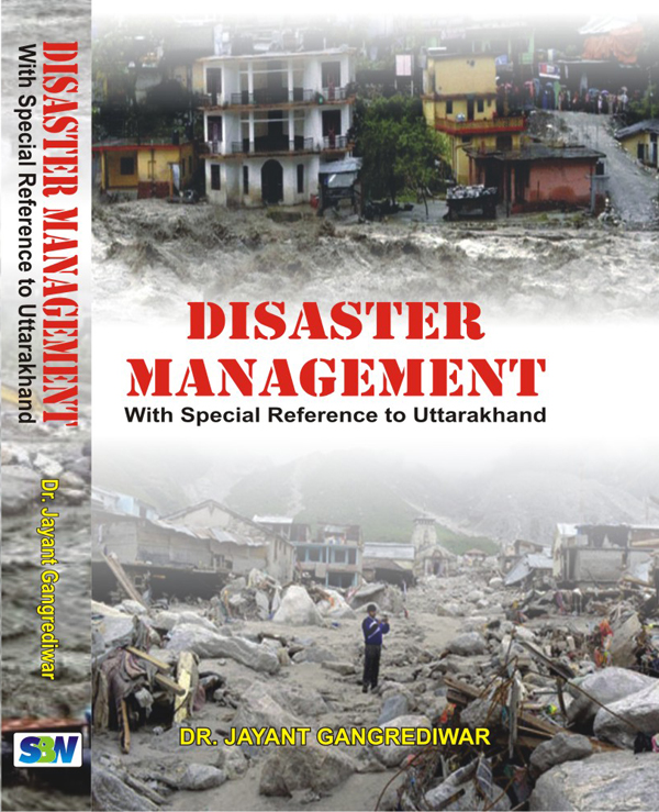 Disaster management with special reference to Uttarakhand.