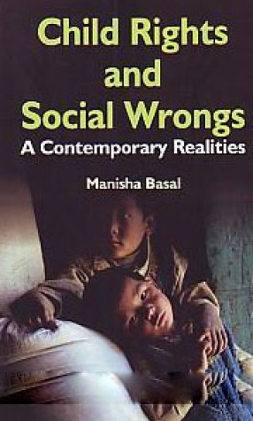 Child Rights And Social Wrongs A Contemporary Realities