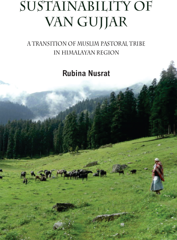 Sustainability of Van Gujjars : A Transition of Muslim Tribe in Himalayan Region