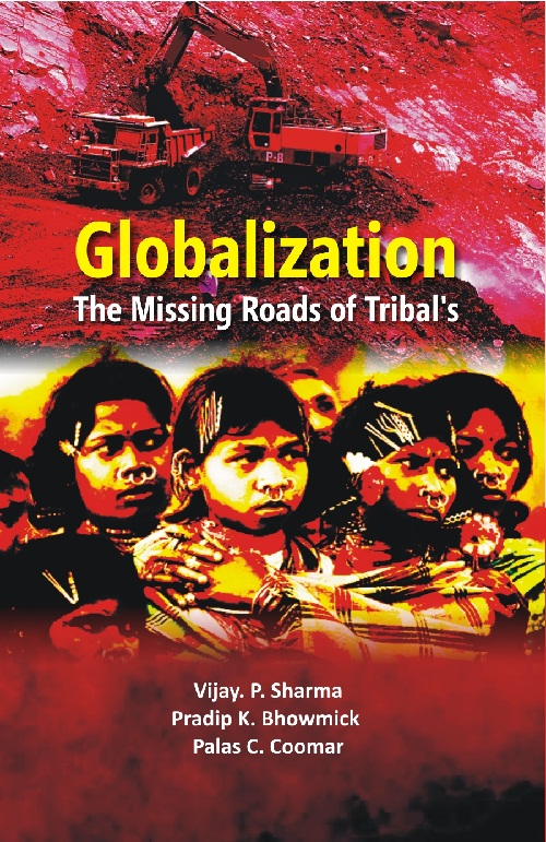 Globalisation : The Missing Roads of Tribal Spark from Bidisa -  Vol. X