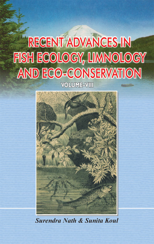Recent Advances In Fish Ecology, Limnology And Eco-Conservation Volume-8