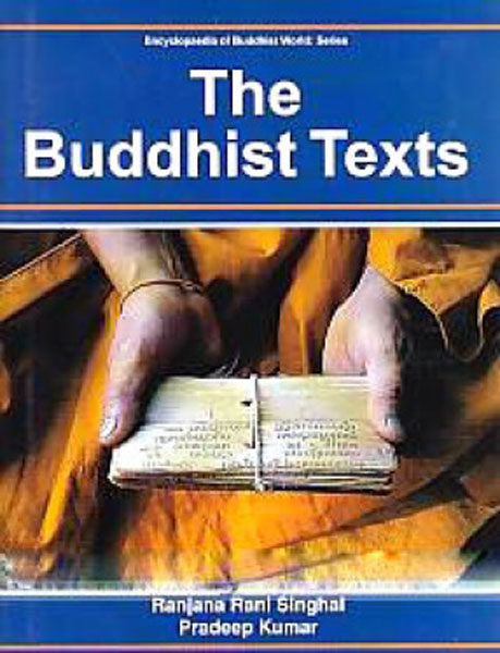 The Buddhist Texts (Encyclopaedia Of Buddhist World Series)