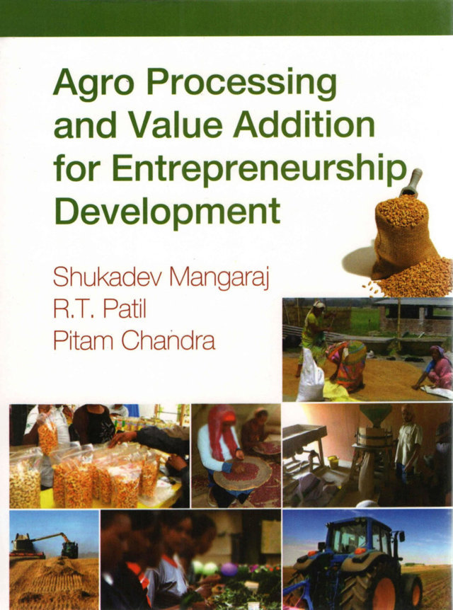 Agro Processing and Value Addition for Entrepreneurship Development